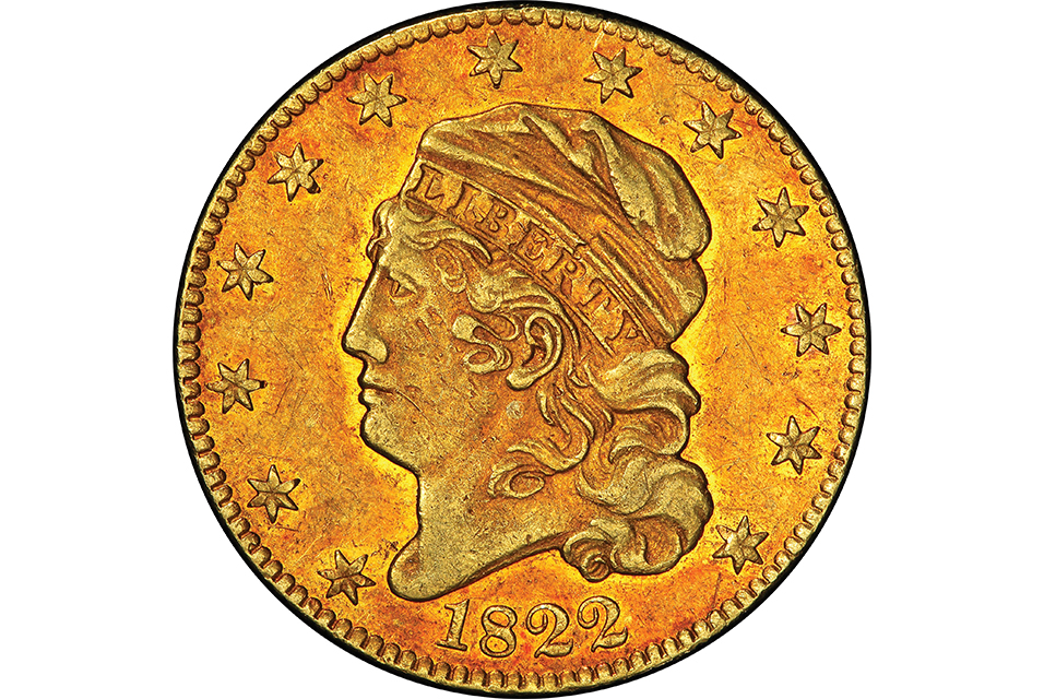 There are only three known specimens of the 1822 half eagle.
